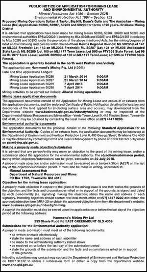 PUBLIC NOTICE OF APPLICATION FOR MINING LEASE AND ENVIRONMENTAL AUTHORITY Mineral Resources Act 1989 – Section 252B Environmental Protection Act 1994 – Section 152 Proposed Mining Operations Sultan & Taylor, Big Hill, Dunn's Gully and The Australian – Mining Lease (ML) Applications 50286, 50287, 50289 and 50290 for terms of 20 years– Brisbane ...
