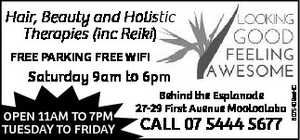 FREE PARKING FREE WIFI  Behind the Esplanade 27-29 First Avenue Mooloolaba   OPEN 11AM TO 7PM TUESDAY TO FRIDAY   Saturday 9am to 6pm   Hair, Beauty and Holistic Therapies (inc Reiki)   CALL NOW FOR AN APPOINTMENT