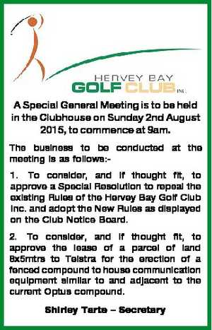 A Special General Meeting is to be held in the Clubhouse on Sunday 2nd August 2015, to commence at 9am.