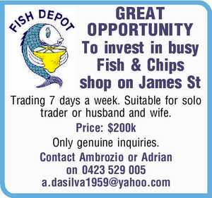 To invest in busy Fish & Chips shop on James St Trading 7 days a week.