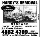 25yrs experience LOCAL STORAGE COUNTRY All Care Taken INTERSTATE 4662 4709 ERIC KUSSROW WEEKLY -- BRISBANE and ROMA