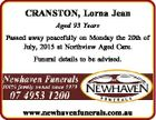 CRANSTON, Lorna Jean Aged 93 Years Passed away peacefully on Monday the 20th of July, 2015 at Northview Aged Care. Funeral details to be advised. www.newhavenfunerals.com.au