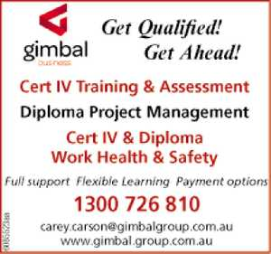 Get Qualified! Get Ahead!    Cert IV Training & Assessment   Diploma Project Management    Cert IV & Diploma Work Health & Safety   Full support - Flexible learning - Payment options    1300 726 810    carey.carson@gimbalgroup.com.au    www.gimbal.group.com.au