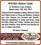 WICKS: Robert Leslie Of Winifred Court, Ooralea. Passed away 19th July, 2015 Dearly beloved Husband of Betty, Beloved Father and Father-in-law of Greg and Kathryn, Rosleyn and John Deacon and Howard and Ronelle. Beloved Grandfather of Grant and Katie, Craig and Sara, Kirby and Tiahni, Hayden and Aimee and their ...