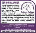 SENIOR MANAGER The Maryborough and District Animal Refuge is currently seeking a highly motivated and experienced Senior Manager for our Refuge. Our ideal candidate is someone who has a positive, upbeat attitude, enjoys working with and leading a small team, and strives to provide excellent customer service. A love of ...