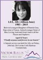 """LEE, Ally (Allison Jane) 1983 - 2015 Beloved youngest Daughter of Pamela Gray, Step-sister of Tanya, Adored younger Sister of Ben, Loving Aunt and Great Aunt to all her Nieces and Nephews. Aged 32 Years """"Finally at peace and forever in our hearts"""" A funeral service was held for Ally on ..."""