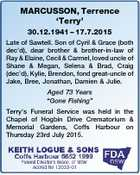 MARCUSSON, Terrence `Terry' 30.12.1941 - 17.7.2015 Late of Sawtell. Son of Cyril & Grace (both dec'd), dear brother & brother-in-law of Ray & Elaine, Cecil & Carmel, loved uncle of Shane & Megan, Selena & Brad, Craig (dec'd), Kylie, Brendon, fond great-uncle of Jake, Bree, Jonathan, Damien & Julie. Aged 73 Years ...