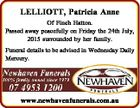 LELLIOTT, Patricia Anne Of Finch Hatton. Passed away peacefully on Friday the 24th July, 2015 surrounded by her family. Funeral details to be advised in Wednesday Daily Mercury. www.newhavenfunerals.com.au