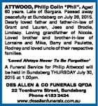 """ATTWOOD, Philip Colin """"Phil"""". Aged 60 years. Late of Bargara. Passed away peacefully at Bundaberg on July 26, 2015. Dearly loved father and father-in-law of Grant and Lauren, Jess and Brodie, Lindsay. Loving grandfather of Nicole. Loved brother and brother-in-law of Lorraine and Mike, Barry and Paulette, Rodney and loved ..."""