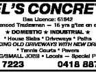 VEL'S CONCRETE Bsa Licence: 61842 Experienced Tradesman -- 15 yrs g'tee on all jobs  DOMESTIC  INDUSTRIAL  * House Slabs * Driveways * Paths * REPLACING OLD DRIVEWAYS WITH NEW DRIVEWAYS * Tennis Courts * Pavers * BIG/SMALL JOBS * Locals -- Special Price! 3711 7223 0418 887 223