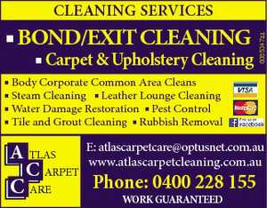 Bond/Exit ClEAning Carpet & Upholstery Cleaning 6085347aa CLEANING SERVICES Body Corporate Common Area Cleans Steam Cleaning Leather Lounge Cleaning Water Damage Restoration Pest Control Tile and Grout Cleaning Rubbish Removal A tlas C arpet C are E: atlascarpetcare@optusnet.com.au www.atlascarpetcleaning.com.au Phone: 0400 228 155 WORK ...