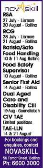 RSA 27 July - Lismore 20 August - Ballina RCG 28 July - Lismore 21 August - Ballina Barista/Safe Food Handling 10 & 11 Aug Ballina Food Safety Supervisor 10 August - Ballina Senior First Aid 14 August - Ballina Dual Aged Care and Disability CIII 19 Aug - Goonellabah CIV TAE Limited positions TAE-LLN 14 & 21 ...