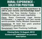RURAL EXPERIENCE SOLICTOR POSITION Looking for a new, exciting experience to add to your resume and knowledge base? Position: Part Time Solicitor Position - 3 consecutive days per week (negotiable). Place: Roma Community Legal Service Incorporated - a regional, rural and remote service provider- Roma, Western Queensland. Experience: At least four years ...