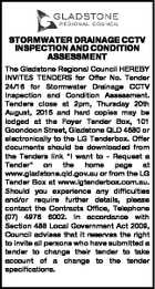 STORMWATER DRAINAGE CCTV INSPECTION AND CONDITION ASSESSMENT The Gladstone Regional Council HEREBY INVITES TENDERS for Offer No. Tender 24/16 for Stormwater Drainage CCTV Inspection and Condition Assessment. Tenders close at 2pm, Thursday 20th August, 2015 and hard copies may be lodged at the Foyer Tender Box, 101 Goondoon Street ...