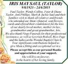 IRIS MAY SAUL (TAYLOR) 9/8/1923 - 24/6/2015 Paul Taylor, Wendy Collins, Peter & Diane Taylor, Jeni Phillips, Mark & Jackie Saul and their families wish to thank all relatives and friends who attended our Mum's funeral, sent flowers, cards and offered their condolences for the loss of our ...