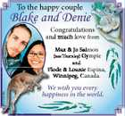 To the happy couple Blake and Denie Congratulations and much love from Max & Jo Salmon (nee Thornley) Gympie and 6101425aa F Flode & Lounie Espina, Winnipeg, Canada. W We wish you every happp ppiness in the world.
