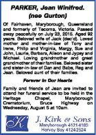 PARKER, Jean Winifred. (nee Gurton) Of Fairhaven, Maryborough, Queensland and formerly of Tecoma, Victoria. Passed away peacefully on July 23, 2015. Aged 92 years. Beloved wife of Jack (dec'd). Loved mother and mother-in-law of Tony and Irene, Philip and Virginia, Margy, Sue and John, Laurie, Barbara, Alison and Jypsy ...