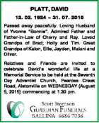 """PLATT, DAVID 12. 02. 1924  31. 07. 2015 Passed away peacefully. Loving Husband of Yvonne """"Bonnie"""". Admired Father and Father-in-Law of Cherry and Ray. Loved Grandpa of Brad; Holly and Tim. Great Grandpa of Kalon, Ellie, Jayden, Malani and Oliver. Relatives and Friends are invited to celebrate David's wonderful ..."""
