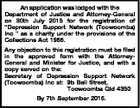 """An application was lodged with the Department of Justice and Attorney-General on 30th July 2015 for the registration of """"Depression Support Network (Toowoomba) Inc """" as a charity under the provisions of the Collections Act 1966. Any objection to this registration must be filed in the approved form with the AttorneyGeneral ..."""