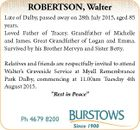 ROBERTSON, Walter Late of Dalby, passed away on 28th July 2015, aged 85 years. Loved Father of Tracey. Grandfather of Michelle and James. Great Grandfather of Logan and Emma. Survived by his Brother Mervyn and Sister Betty. Relatives and friends are respectfully invited to attend Walter's Graveside Service at ...