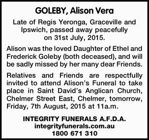 Late of Regis Yeronga, Graceville and Ipswich, passed away peacefully on 31st July, 2015.