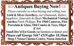 Please consider us when buying and selling your Gold & Silver Jewellery, incl Diamonds, Rubies, Sapphires, Emeralds & Opals   Mechanical Vintage watches Patek Philippe,   Pre 1960 Cameras, Fine Porcelain & Glass,   Old Comics & Toys,   Objet d'Art Small Dec'd Est Goods (no furniture or dinner sets)   Please call George 54474519 after 10 ...