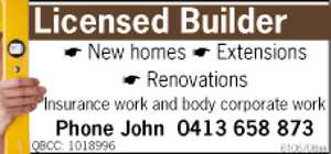 New homes,  extensions,  renovations  . insurance work   body corporate work  Phone john (0413) 658873 QBCC: 1018996
