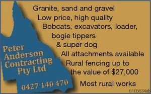Granite, sand and gravel Low price, high quality Bobcats, excavators, loader, bogie tippers & super dog All attachments available Rural fencing up to the value of $27,000 Most rural works
