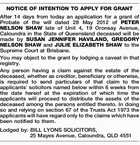 After 14 days from today an application for a grant of Probate of the will dated 28 May 2012 of PETER NELSON SHAW late of Unit 4, 19 Oronsay Avenue, Caloundra in the State of Queensland deceased will be made by SUSAN JENNIFER HAVILAND, GREGORY NELSON SHAW and JULIE ELIZABETH ...