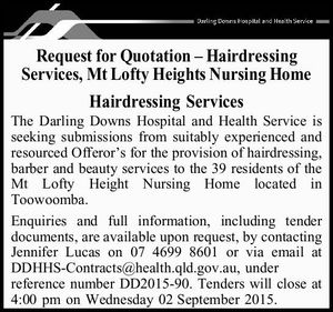 Request for Quotation – Hairdressing Services, Mt Lofty Heights Nursing Home Hairdressing Services The Darling Downs Hospital and Health Service is seeking submissions from suitably experienced and resourced Offeror's for the provision of hairdressing, barber and beauty services to the 39 residents of the Mt Lofty Height Nursing Home located ...