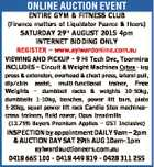 ONLINE AUCTION EVENT ENTIRE GYM & FITNESS CLUB (Finance matters of Liquidator Pearce & Heers) SATURDAY 29th AUGUST 2015 4pm INTERNET BIDDING ONLY REGISTER - www.aylwardonline.com.au VIEWING AND PICKUP - 9 Hi Tech Dve, Toormina INCLUDES - Circuit & Weight Machines Cybex - leg press & extension, overhead & chest press, lateral pull, dip/chin assist ...