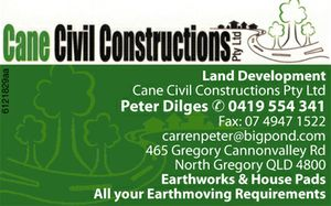 Peter Dilges Mob; 0419 554 341 Fax: 07 4947 1522 carrenpeter@bigpond.com 465 Gregory Cannonvalley Rd North Gregory QLD 4800    Earthworks & House Pads  All your Earthmoving Requirements