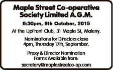 . 6:30pm, 8th October, 2015 At the UpFront Club, 31 Maple St, Maleny. Nominations for Directors close 4pm, Thursday 17th, September. Proxy & Director Nomination Forms Available from: secretary@maplestreetco-op.com