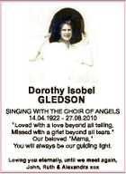 """Dorothy Isobel GLEDSON SINGING WITH THE CHOIR OF ANGELS 14.04.1922 - 27.08.2010 """"Loved with a love beyond all telling, Missed with a grief beyond all tears."""" Our beloved """"Mama,"""" You will always be our guiding light. Loving you eternally, until we meet again, John, Ruth & Alexandra xox"""