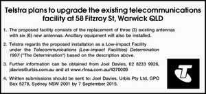 "1.The proposed facility consists of the replacement of three (3) existing antennas with six (6) new antennas. Ancillary equipment will also be installed. 2.Telstra regards the proposed installation as a Low-impact Facility under the Telecommunications (Low-impact Facilities) Determination 1997 (""The Determination"") based on the description above. 3.Further ..."