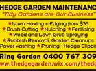 """Thedge garden MainTenance """"Tidy Gardens are Our Business"""" 5960958acHC Lawn Mowing + Edging from $35 Brush Cutting Mulching Fertilising Weed and Lawn Grub Spraying Rubbish Removal, Garden Cleanups Power washing Pruning - Hedge Clipping ring gordon 0400 767 309 www.thedgegarden.wix.com/thedge"""