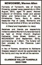 NEWCOMBE, Warren Allen Formerly of Tamworth, late of Coutts Crossing, passed away peacefully on 23rd August, 2015, aged 70 years. Adored husband of Christine, loved and adored father and father-in-law of Heidi & Christopher Teare, Barry & Jackie, treasured Pop of Lacey, Montanna and Danny, loved brother of Brian, Ian and Gary ...