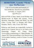 HIMSTEDT, Lynette TMEvie (nee McPherson) Late of Toowoomba and formerly of Tara and Roma. Passed away peacefully on Friday, 21 August, 2015. Aged 66 years. Beloved Wife of Stan, dearly loved Mother and Mother-in-law of Shane and Ainsley, Tricia, Michelle, Samantha, Emma and Matty, Jay and Chloe. Loving Nan to ...