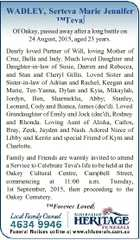 WADLEY, Serteva Marie Jennifer TMTeva Of Oakey, passed away after a long battle on 24 August, 2015, aged 23 years. Dearly loved Partner of Will, loving Mother of Cruz, Bella and Indy. Much loved Daughter and Daughter-in-law of Susie, Darren and Rebecca, and Stan and Cheryl Gillis. Loved Sister and ...