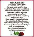 MICK REED 1/11/1926 - 11/07/2015 The family of the late Mick Reed would like to thank relatives and friends for their love and support, home visits, phone calls, cooking, cards and flowers during our sad loss. Thank you to the Doctors, Ambulance, Hospital and Staff. Thank you ...