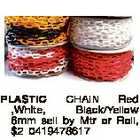 PLASTIC CHAIN Red ,White, Black/Yellow 6mm sell by Mtr or Roll, $2 0419478617