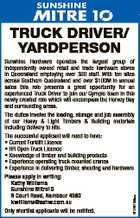 3L TRUCK DRIVER/ YARDPERSON 6126156aa Sunshine Hardware operates the largest group of independently owned retail and trade hardware stores in Queensland employing over 300 staff. With ten sites across Southern Queensland and over $100M in annual sales this role presents a great opportunity for an experienced Truck Driver to join ...