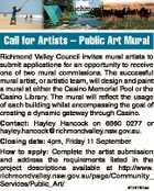 Call for Artists - Public Art Mural Richmond Valley Council invites mural artists to submit applications for an opportunity to receive one of two mural commissions. The successful mural artist, or artistic team, will design and paint a mural at either the Casino Memorial Pool or the Casino Library. The mural ...
