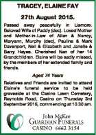 TRACEY, ELAINE FAY 27th August 2015. Passed away peacefully in Lismore. Beloved Wife of Paddy (dec). Loved Mother and Mother-in-Law of Allan & Nancy, Maryann, Murphy (dec), Pauline & Mark Davenport, Neil & Elizabeth and Janelle & Barry Hayes. Cherished Nan of her 14 Grandchildren. Elaine will be sadly missed, by the members of ...