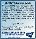 JERRETT, Laraine Sylvia 29th August 2015, passed away peacefully at John Hunter Hospital, Newcastle, formerly of Coffs Harbour. Loving mother of Shayne, much loved sister of John Fletcher, Terry Fletcher, Robyn Fletcher, cherished grandmother of Ned Jerrett & Shaymane Jerrett, sadly missed by all her family. Aged 74 Years Please contact ...