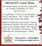 TRUSCOTT, Gayle Marie, Of Coolum Beach, passed away peacefully on Tuesday, September 1st, 2015. Aged 48 years. Loving Mother of Alicia, loved Daughter of Cheryl Stevenson, and loving Sister of Michelle, Kim, Shane and Danny. Relatives and Friends are invited to attend a Celebration of Gayle's life to be ...
