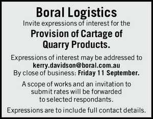 Boral Logistics Invite expressions of interest for the Provision of Cartage of Quarry Products. Expressions of interest may be addressed to kerry.davidson@boral.com.au By close of business: Friday 11 September. A scope of works and an invitation to submit rates will be forwarded to selected respondants. Expressions ...