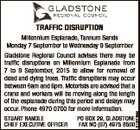 TRAFFIC DISRUPTION STUART RANDLE CHIEF EXECUTIVE OFFICER 6133738aa Millennium Esplanade, Tannum Sands Monday 7 September to Wednesday 9 September Gladstone Regional Council advises there may be traffic disruptions on Millennium Esplanade from 7 to 9 September, 2015 to allow for removal of dead and dying trees. Traffic disruptions may occur ...