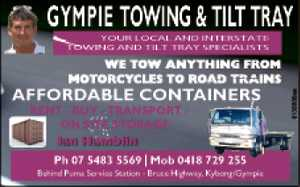 Local and Interstate towing and tilt tray specialists.  Still going strong after 25 years. We tow anything from motorcycles to road trains.  Affordable containers - rent, buy, transport, on-site storage.  40' & 20' containers delivered to your door statewide, new & used, water tight and vermin proof.