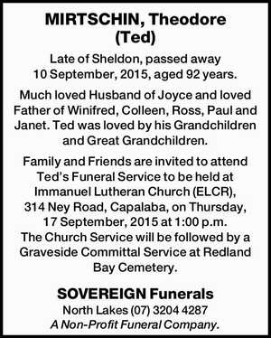 Late of Sheldon, passed away 10 September, 2015, aged 92 years.   Much loved Husband of Joyce and loved Father of Winifred, Colleen, Ross, Paul and Janet. Ted was loved by his Grandchildren and Great Grandchildren.   Family and Friends are invited to attend Ted's Funeral Service to be held at ...